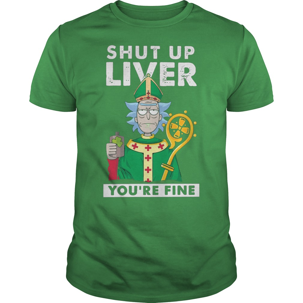 Real Shut up liver you're fine rick and morty t-shirt from 1Stees